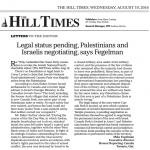 "HRC in the Hill Times: ""Legal Status Pending, Palestinians and Israelis Negotiating, says Fegelman"""