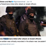 ALERT: Globe and Mail Turns Palestinian Terrorists into Victims