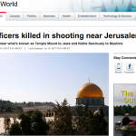 Analysis: Canadian Media Coverage of Terror Attack on the Temple Mount